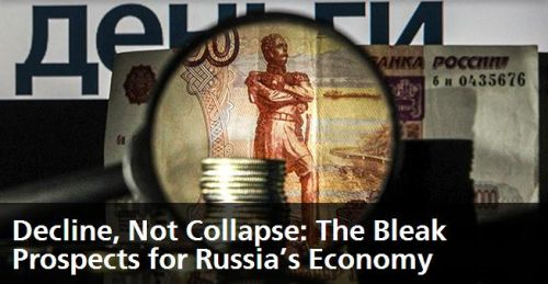 Decline, Not Collapse The Bleak Prospects for Russia's Economy