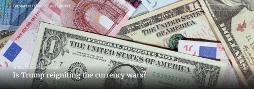 Is Trump reigniting the currency wars