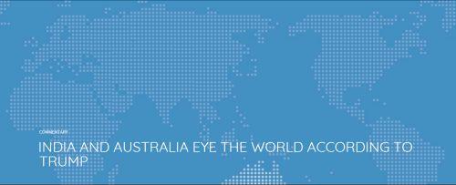 INDIA AND AUSTRALIA EYE THE WORLD ACCORDING TO TRUMP