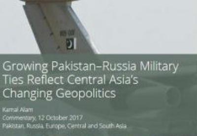 巴基斯坦和俄罗斯军事联系的发展折射中亚地缘政治变化