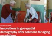 地理空间人口统计学创新为老龄化提供解决方案